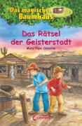 Loewe Das magische Baumhaus - Das Rätsel der Geisterstadt, Band 10