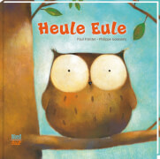 Heule Eule, Gebundenes Buch, 32 Seiten, ab 3 Jahren