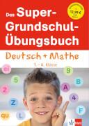 Super Grundschul-Übungsbuch Deutsch + Mathe