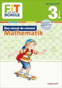 Tessloff FiT FÜR DIE SCHULE: Das musst du wissen! Mathematik 3. Klasse