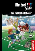 KOSMOS Die drei ??? Kids Band 75: Der Fußball-Roboter